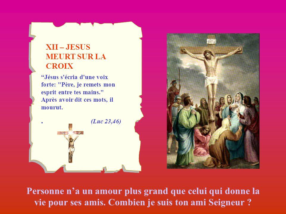 XII – JESUS MEURT SUR LA CROIX