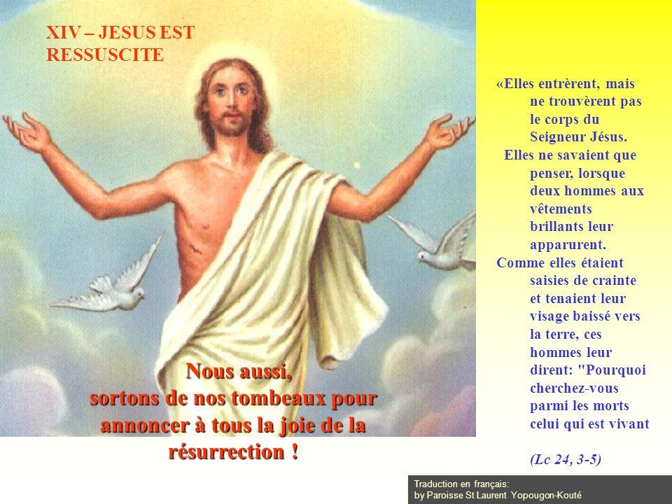 XIV – JESUS EST RESSUSCITE