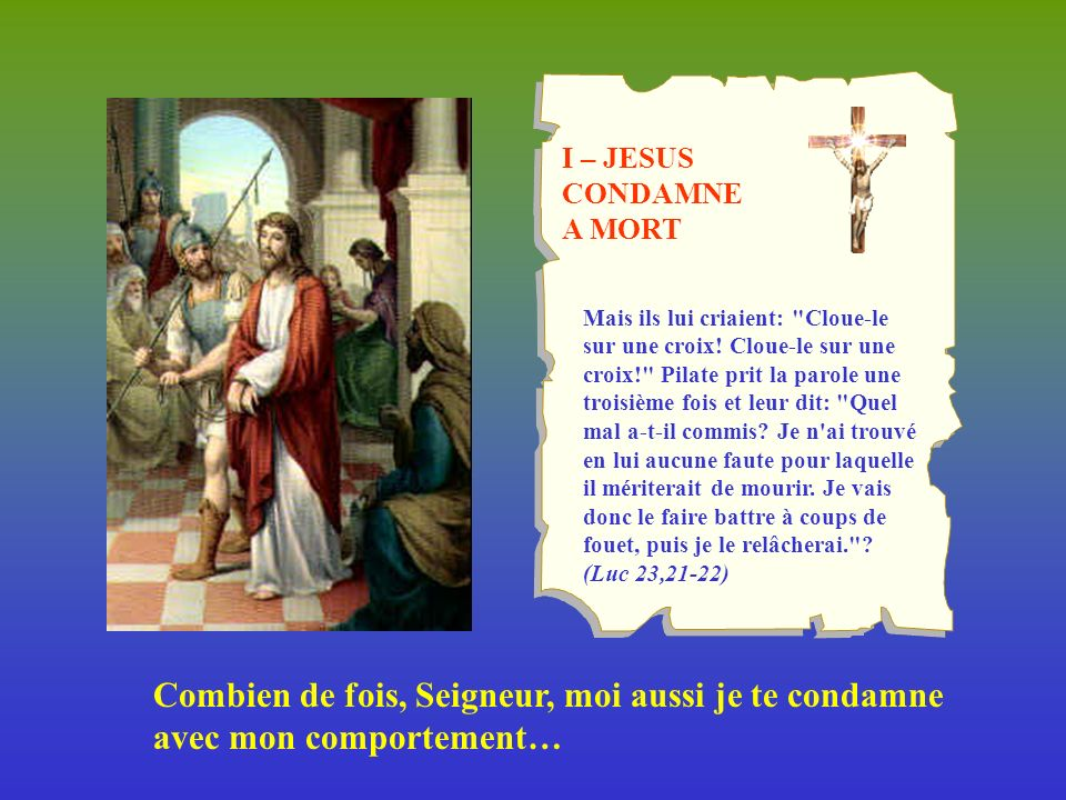 I – JESUS CONDAMNE. A MORT.