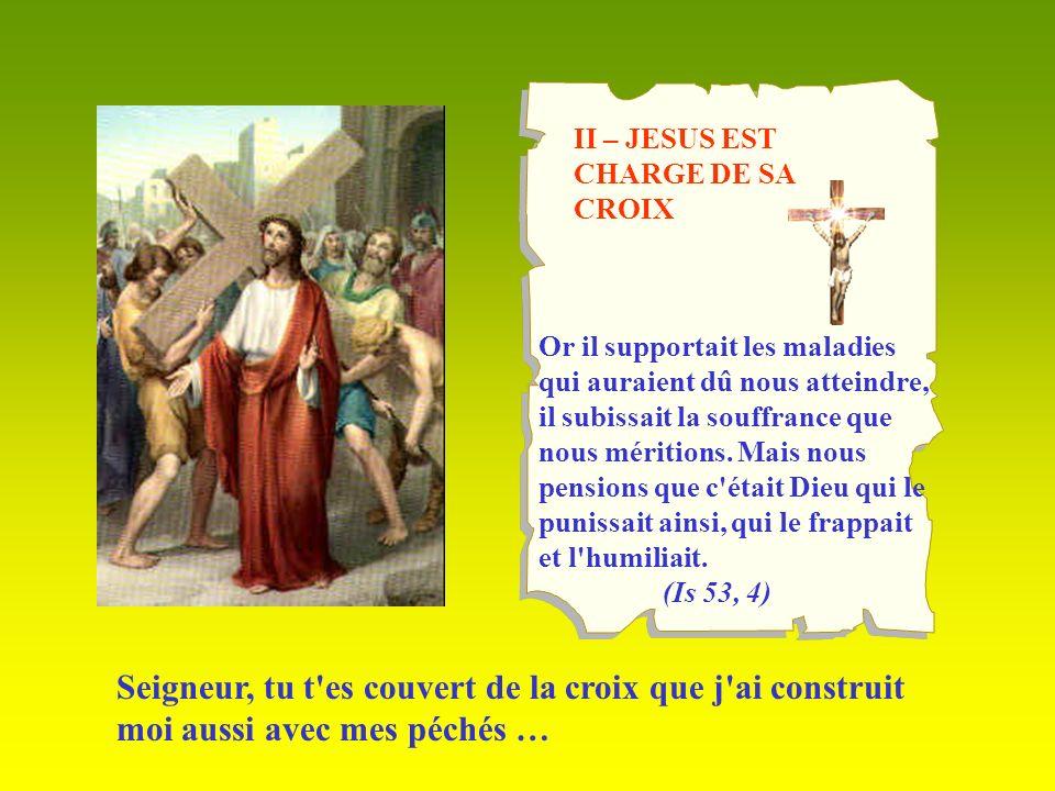 II – JESUS EST CHARGE DE SA CROIX