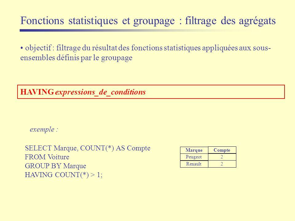 Fonctions statistiques et groupage : filtrage des agrégats