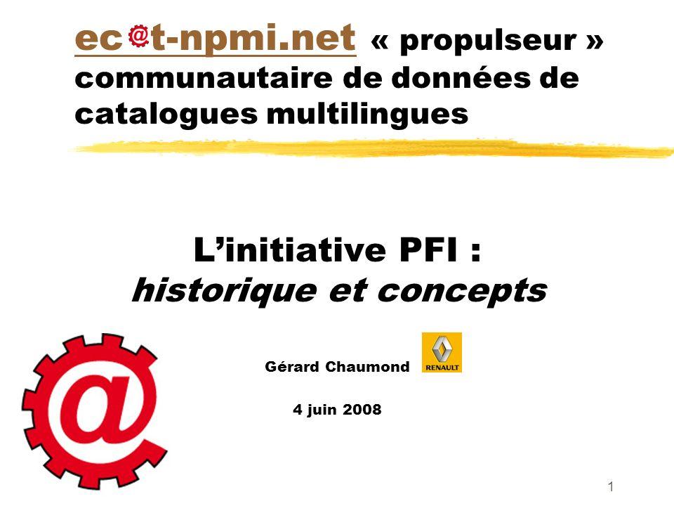 L'initiative PFI : historique et concepts Gérard Chaumond 4 juin 2008