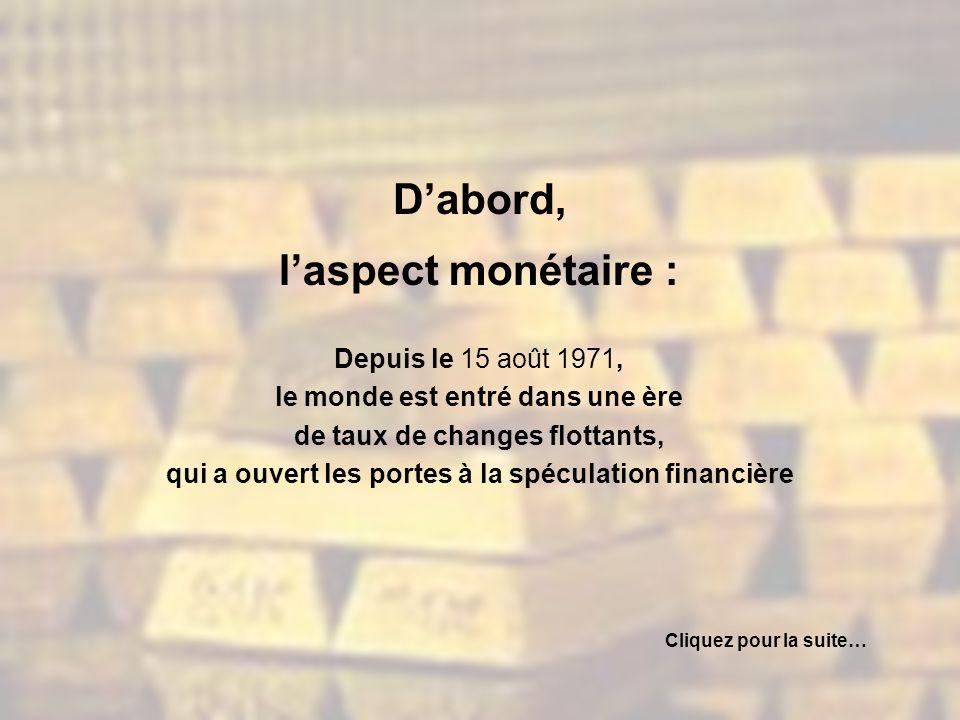 D'abord, l'aspect monétaire :