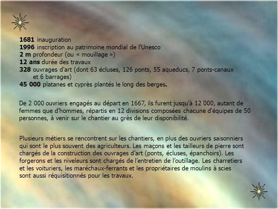 1681 inauguration 1996 inscription au patrimoine mondial de l Unesco. 2 m profondeur (ou « mouillage »)
