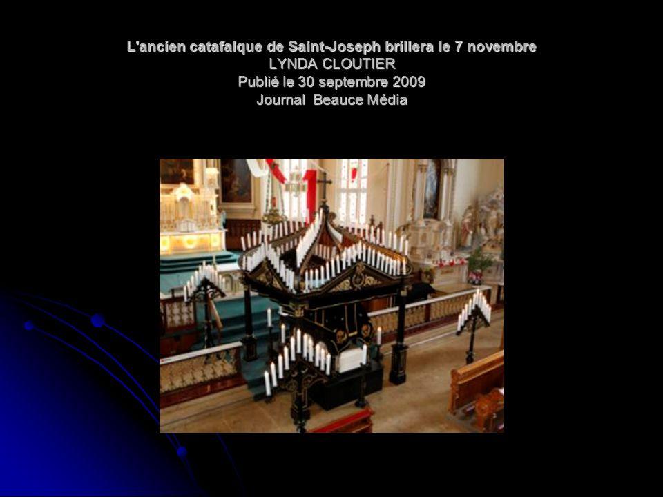 L ancien catafalque de Saint-Joseph brillera le 7 novembre LYNDA CLOUTIER Publié le 30 septembre 2009 Journal Beauce Média