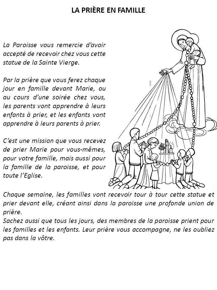 LA PRIÈRE EN FAMILLE La Paroisse vous remercie d'avoir accepté de recevoir chez vous cette statue de la Sainte Vierge.