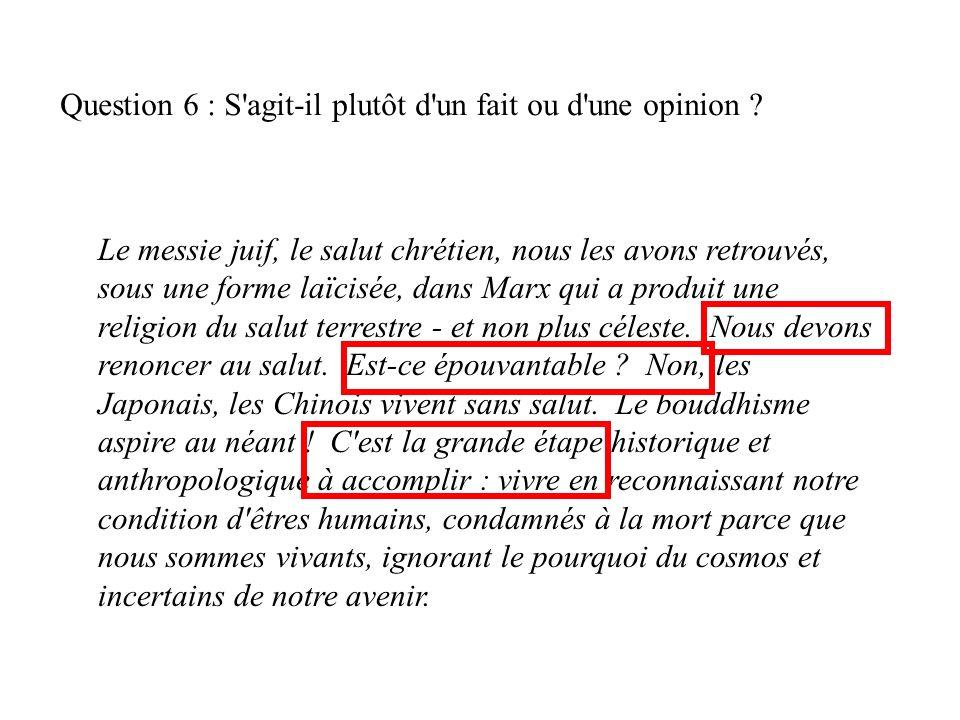 Question 6 : S agit-il plutôt d un fait ou d une opinion