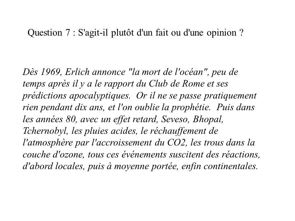 Question 7 : S agit-il plutôt d un fait ou d une opinion