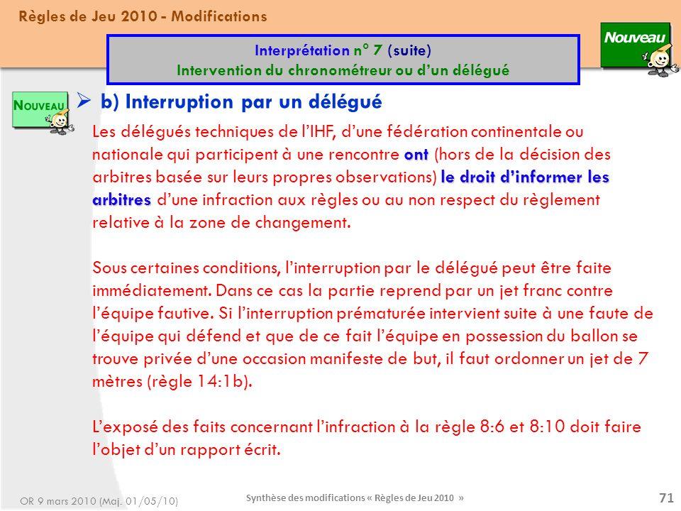b) Interruption par un délégué