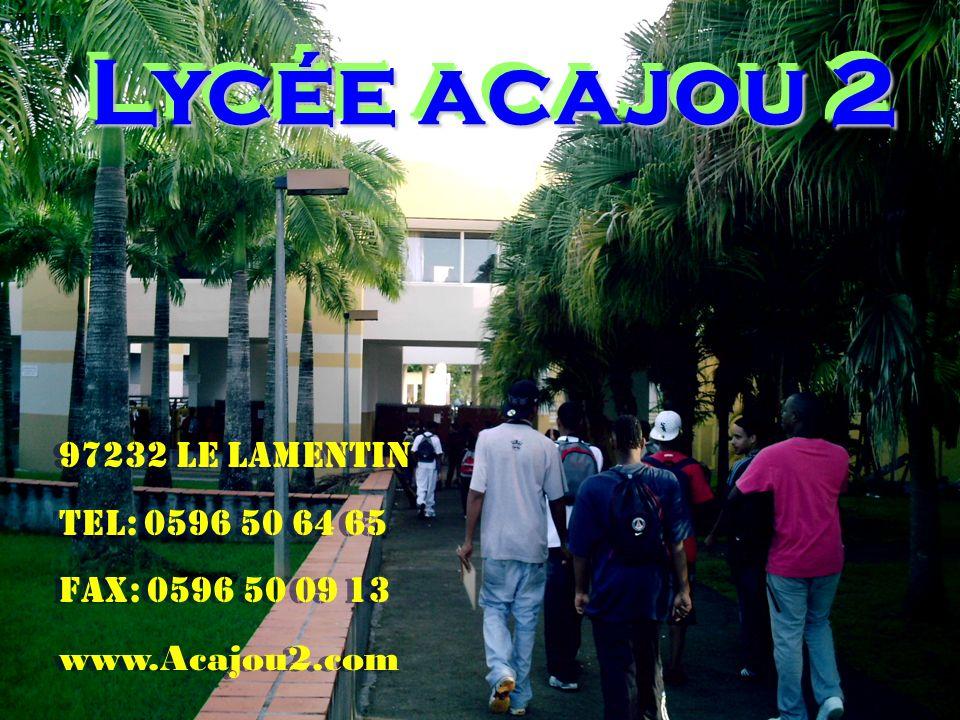 Lycée acajou 2 97232 LE LAMENTIN Tel: 0596 50 64 65 Fax: 0596 50 09 13