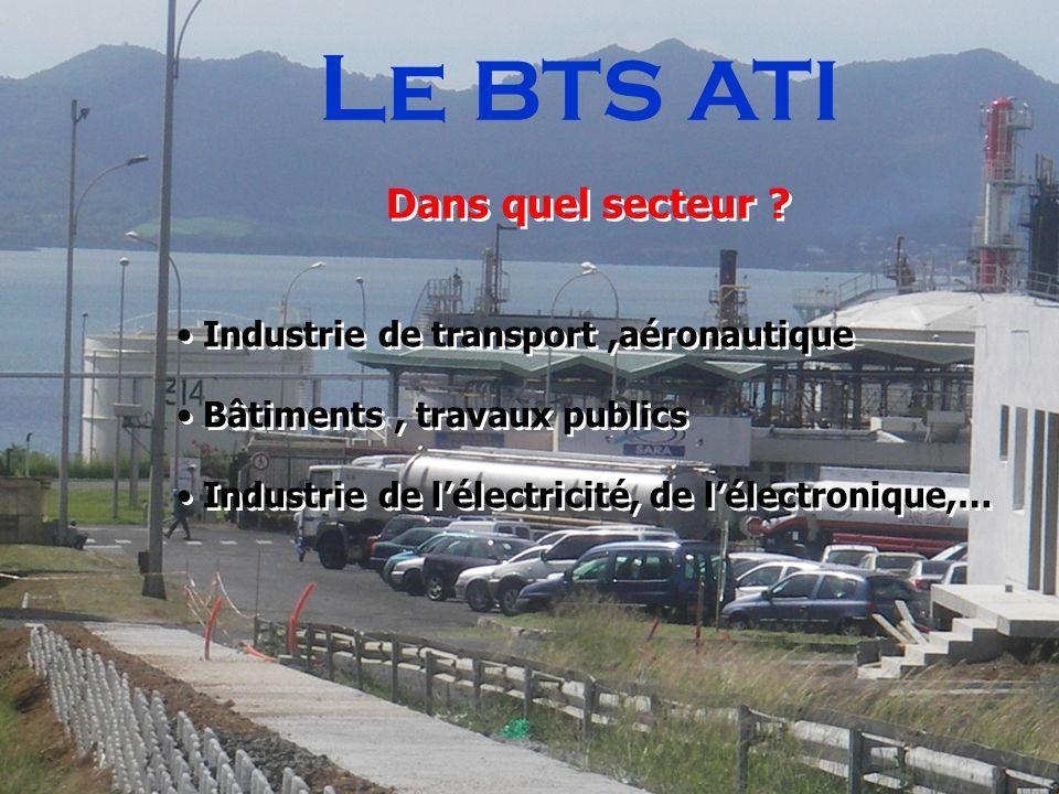 Le BTS ATI Dans quel secteur Industrie de transport ,aéronautique