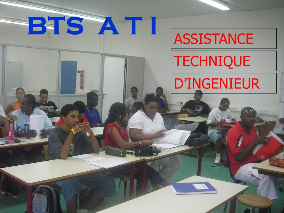 BTS A T I ASSISTANCE TECHNIQUE D'INGENIEUR