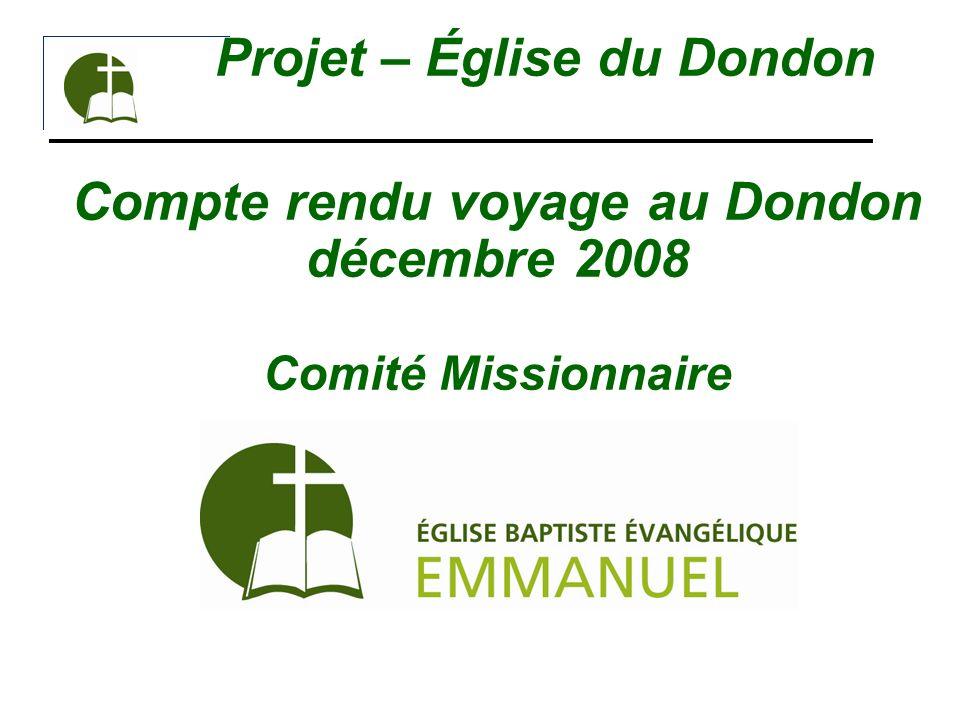 Projet – Église du Dondon Compte rendu voyage au Dondon décembre 2008 Comité Missionnaire