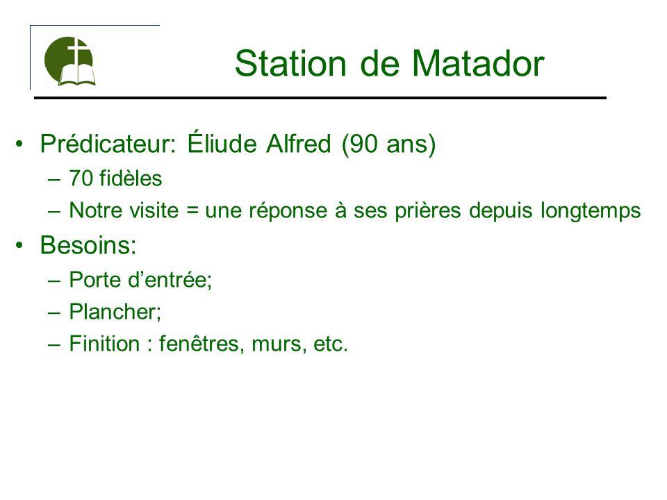 Station de Matador Prédicateur: Éliude Alfred (90 ans) Besoins: