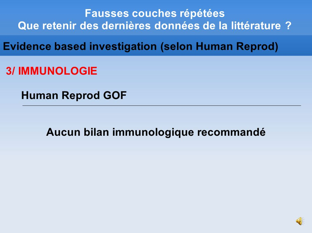Aucun bilan immunologique recommandé