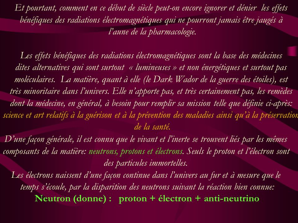 Neutron (donne) : proton + électron + anti-neutrino