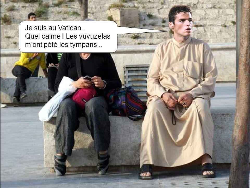 Je suis au Vatican.. Quel calme ! Les vuvuzelas m'ont pété les tympans ..