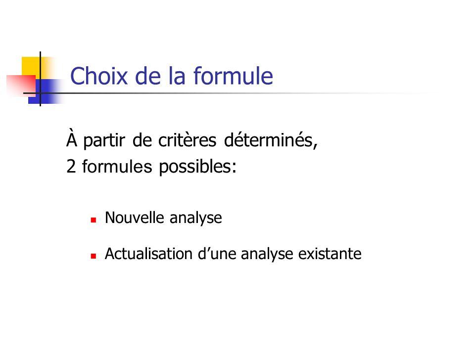 Choix de la formule À partir de critères déterminés,
