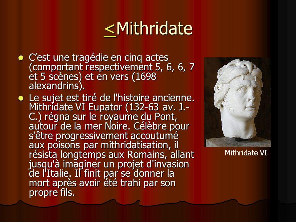 <Mithridate C'est une tragédie en cinq actes (comportant respectivement 5, 6, 6, 7 et 5 scènes) et en vers (1698 alexandrins).