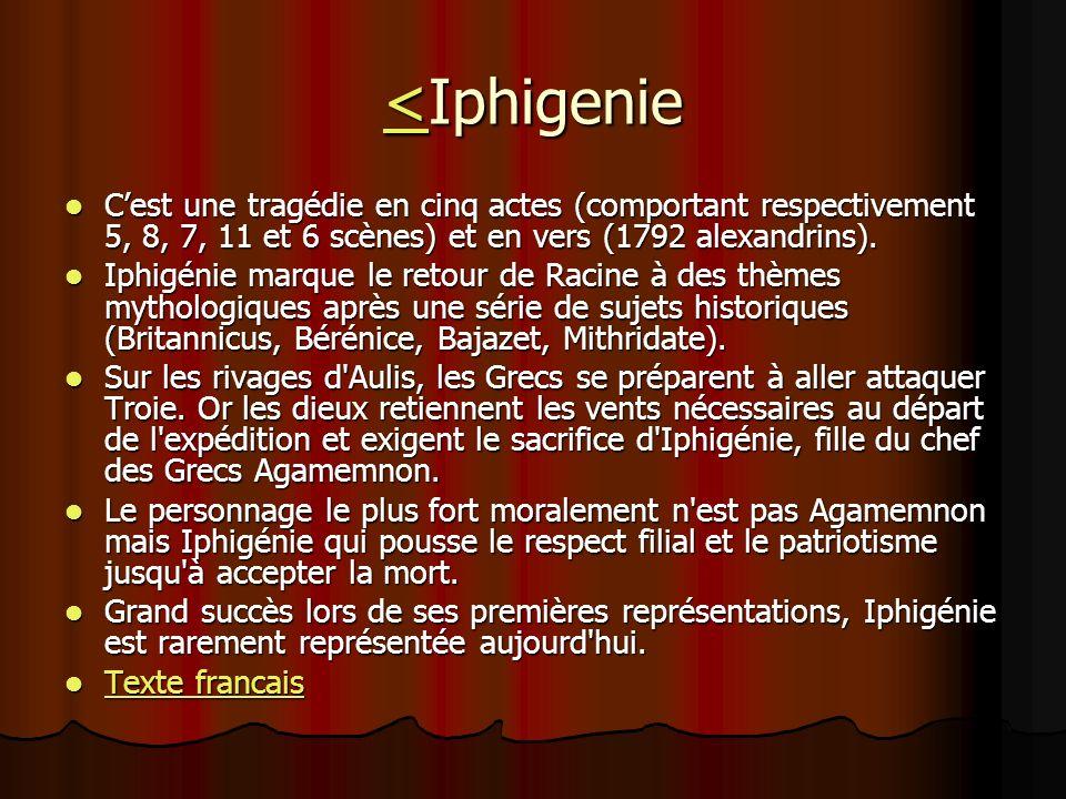 <Iphigenie C'est une tragédie en cinq actes (comportant respectivement 5, 8, 7, 11 et 6 scènes) et en vers (1792 alexandrins).