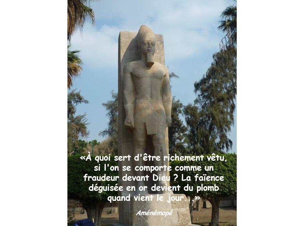 «À quoi sert d être richement vêtu, si l on se comporte comme un fraudeur devant Dieu La faïence déguisée en or devient du plomb quand vient le jour...»