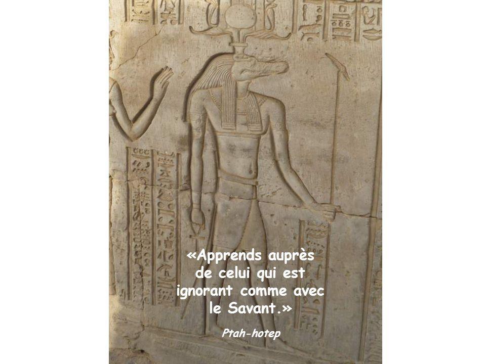«Apprends auprès de celui qui est ignorant comme avec le Savant.»