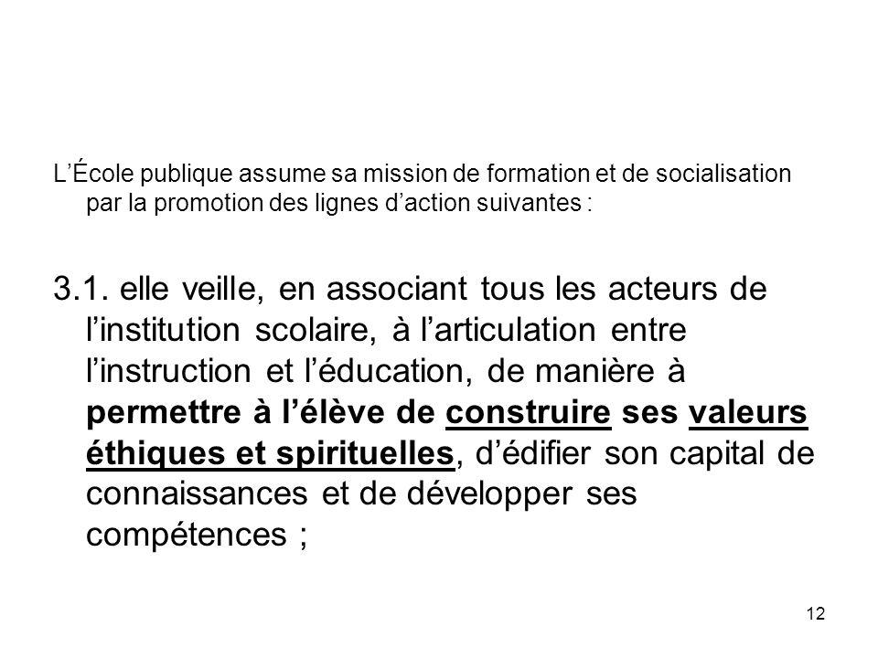 L'École publique assume sa mission de formation et de socialisation par la promotion des lignes d'action suivantes :