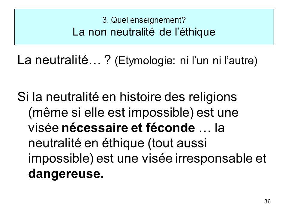3. Quel enseignement La non neutralité de l'éthique