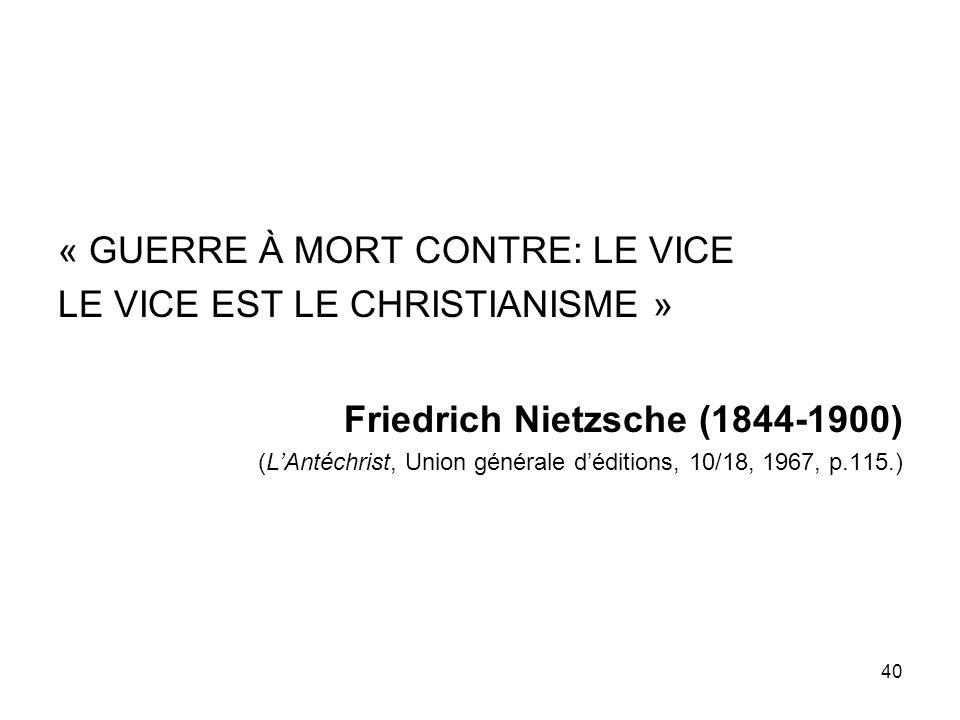 « GUERRE À MORT CONTRE: LE VICE LE VICE EST LE CHRISTIANISME »