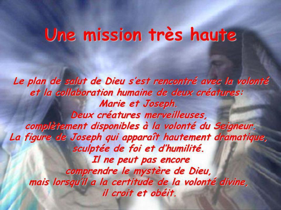 Une mission très haute Le plan de salut de Dieu s'est rencontré avec la volonté. et la collaboration humaine de deux créatures: