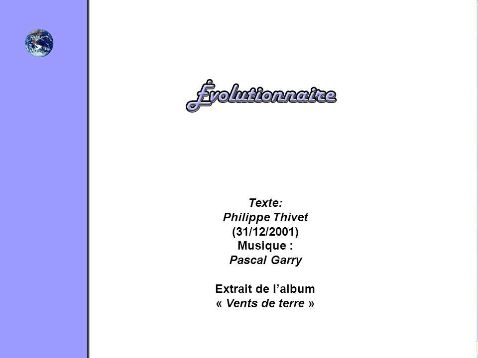 Philippe Thivet (31/12/2001) Musique : Pascal Garry