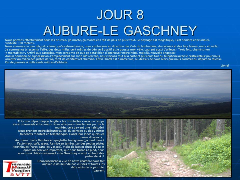 JOUR 8 AUBURE-LE GASCHNEY
