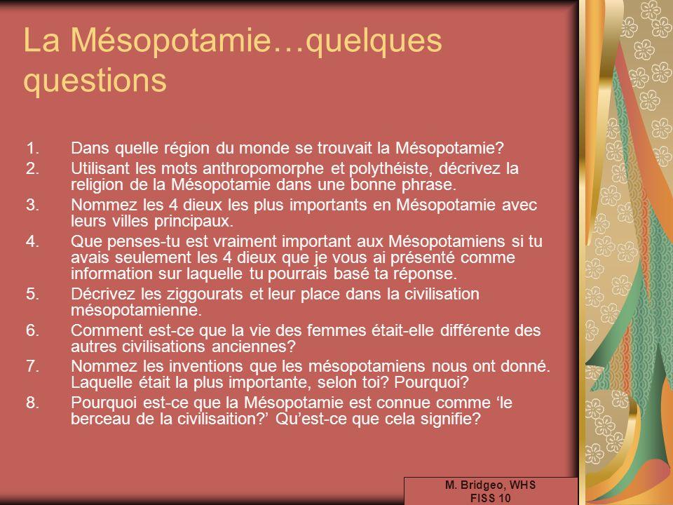 La Mésopotamie…quelques questions