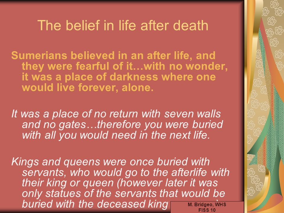 The belief in life after death