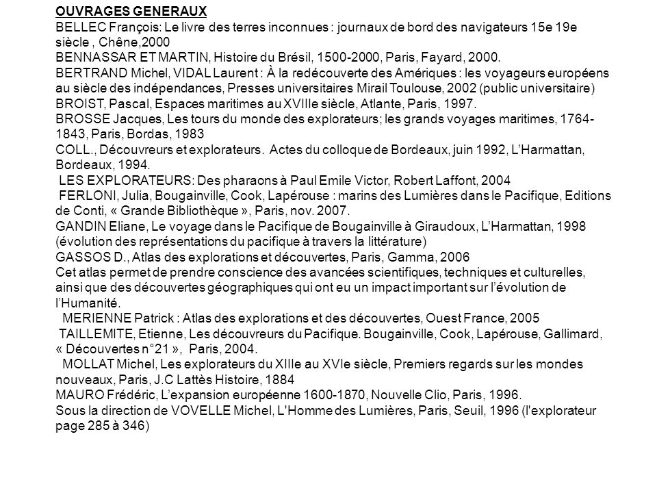 OUVRAGES GENERAUX BELLEC François: Le livre des terres inconnues : journaux de bord des navigateurs 15e 19e siècle , Chêne,2000.