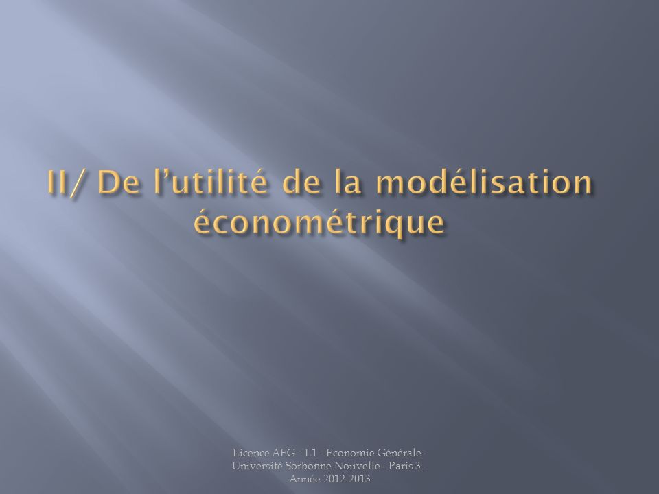 II/ De l'utilité de la modélisation économétrique