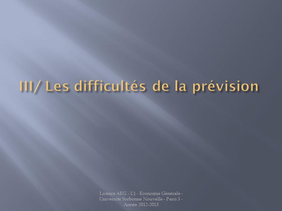 III/ Les difficultés de la prévision