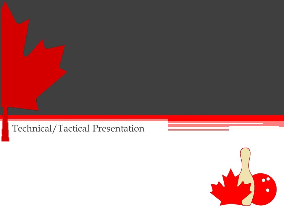 Technical/Tactical Presentation