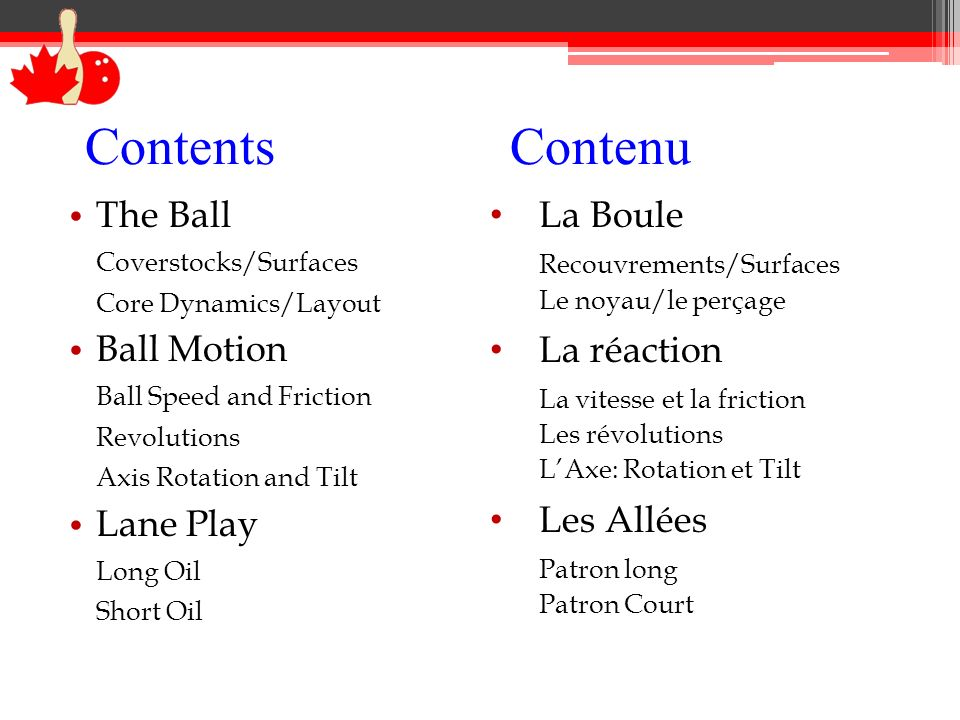 Contents Contenu The Ball Ball Motion Lane Play La Boule La réaction