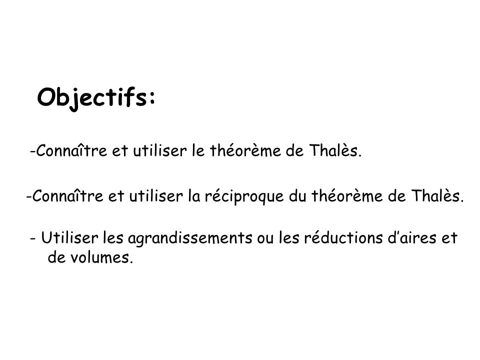 Objectifs: Connaître et utiliser le théorème de Thalès.