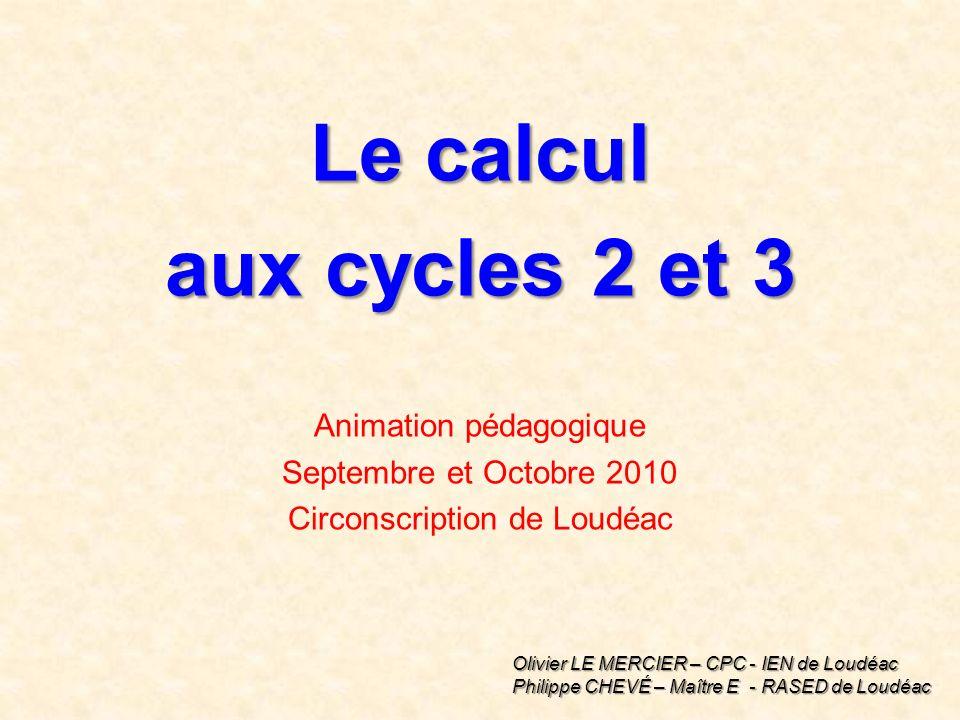 Le calcul aux cycles 2 et 3 Animation pédagogique