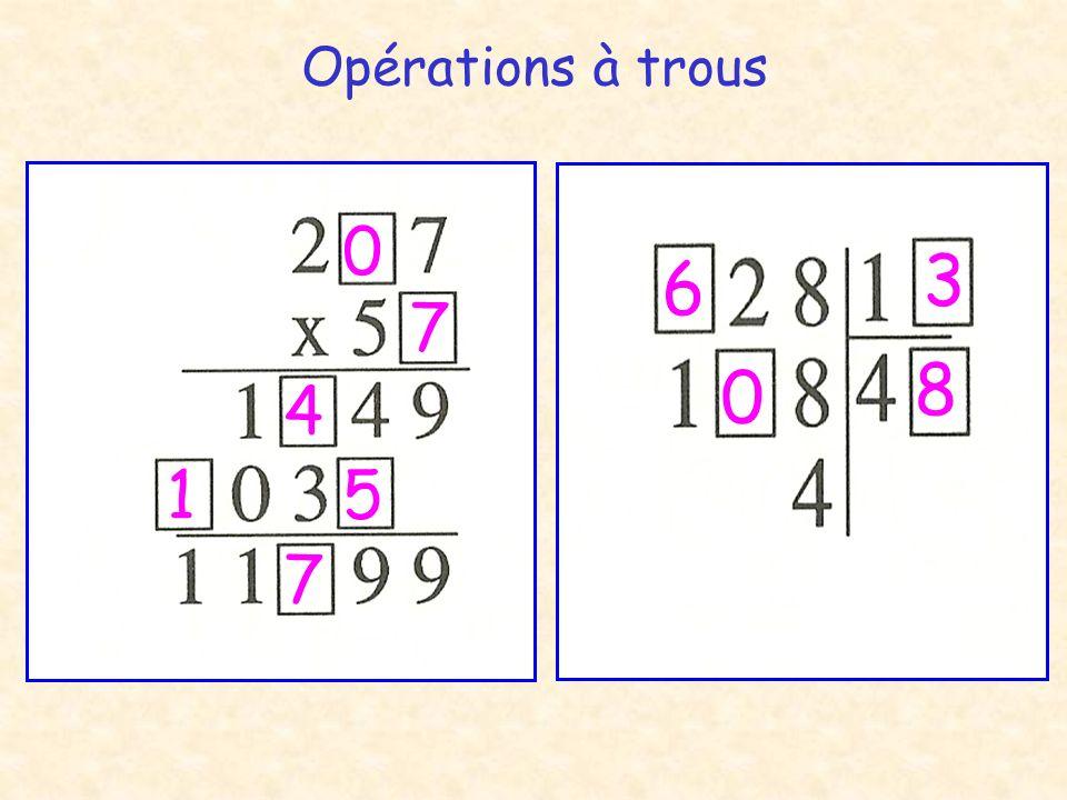 Opérations à trous 3 6 7 8 4 1 5 7