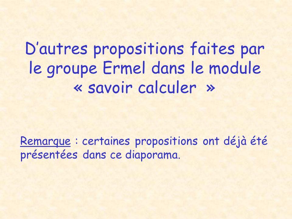 D'autres propositions faites par le groupe Ermel dans le module « savoir calculer »