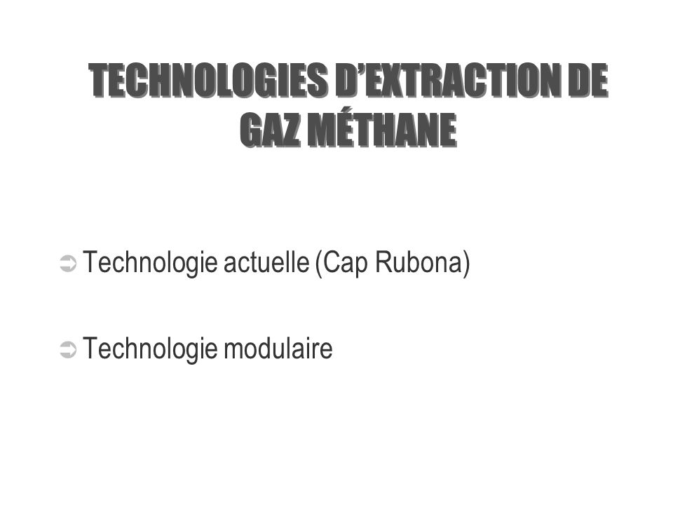 TECHNOLOGIES D'EXTRACTION DE GAZ MÉTHANE