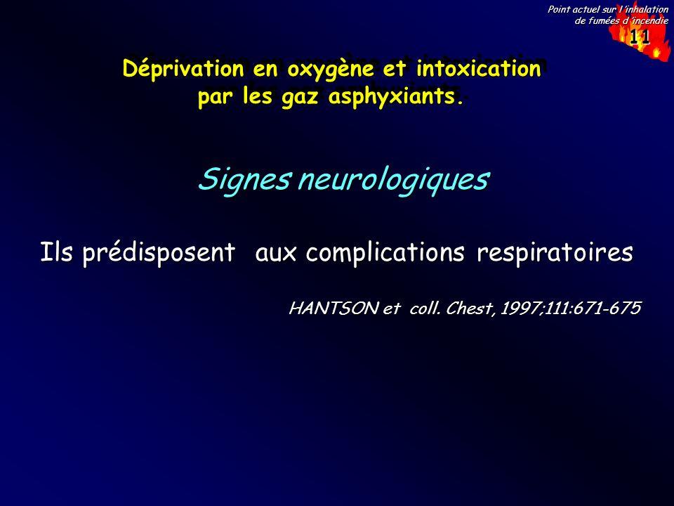 Déprivation en oxygène et intoxication par les gaz asphyxiants.