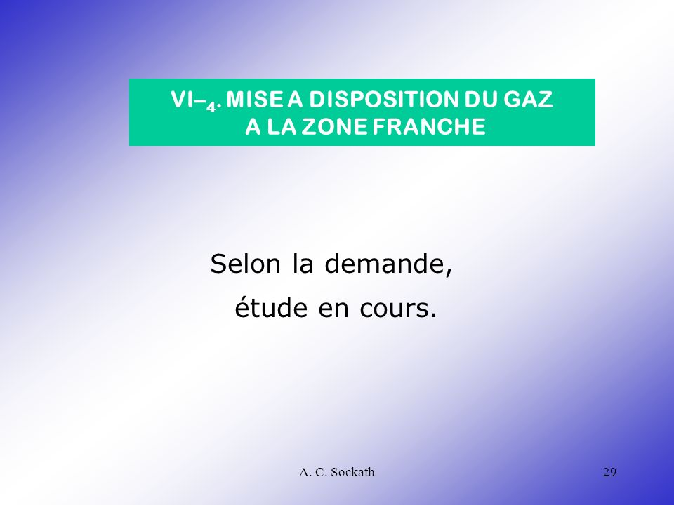 VI–4. MISE A DISPOSITION DU GAZ A LA ZONE FRANCHE