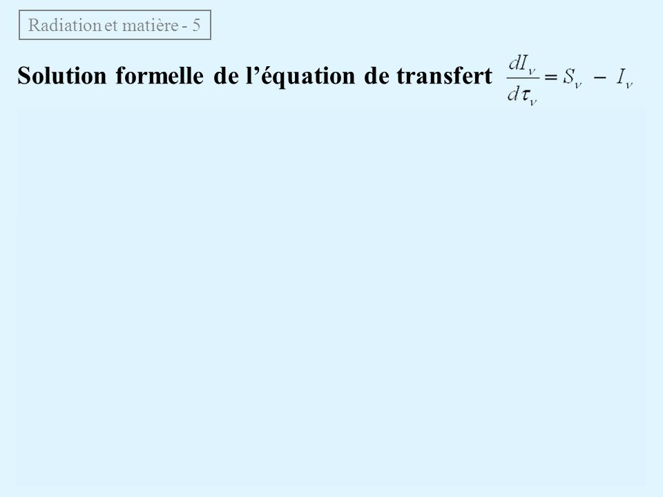 Solution formelle de l'équation de transfert