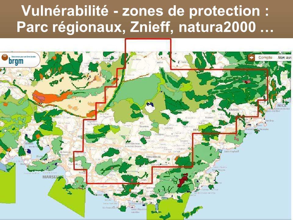 Vulnérabilité - zones de protection : Parc régionaux, Znieff, natura2000 …