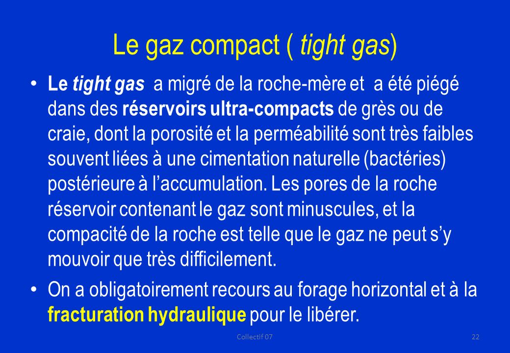 Le gaz compact ( tight gas)