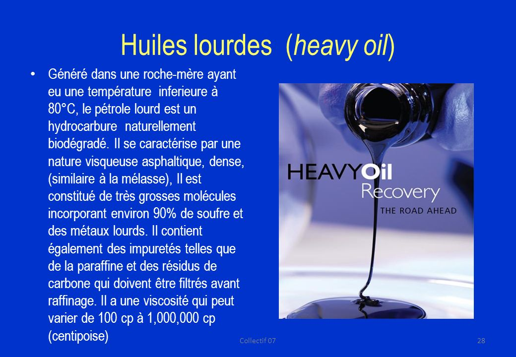 Huiles lourdes (heavy oil)